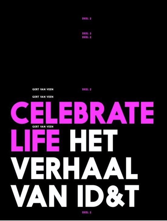 Celebrate Life het verhaal van ID&T deel 2