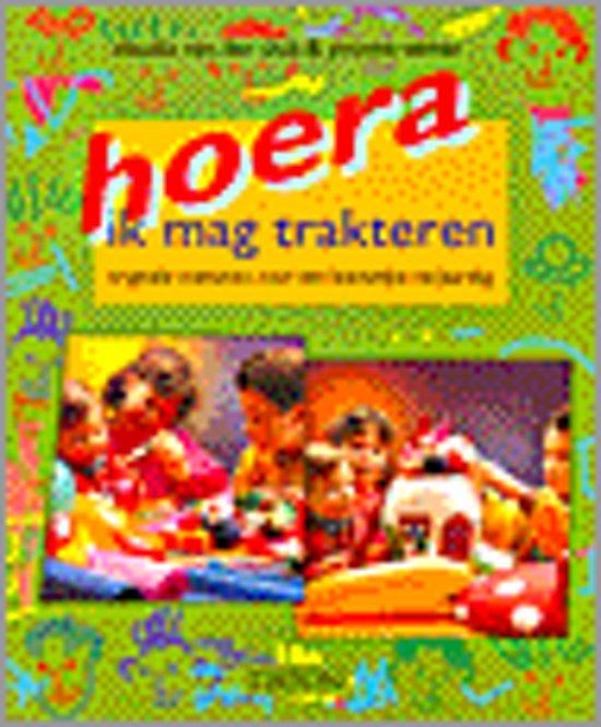 HOERA IK MAG TRAKTEREN