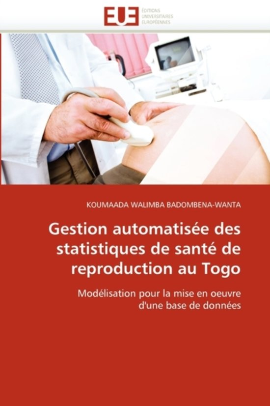 Gestion Automatis�e Des Statistiques de Sant� de Reproduction Au Togo