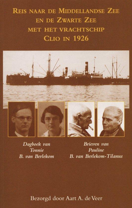 Reis naar de Middellandse Zee en de Zwarte Zee met het vrachtschip Clio in 1926 - Aart de Veer pdf epub