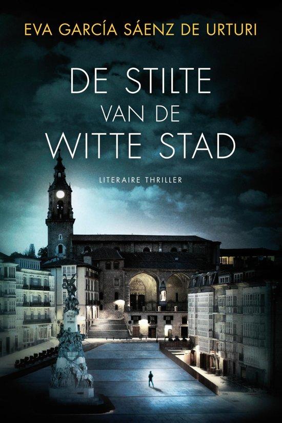 Boek cover De stilte van de witte stad van Eva GarcÍA Sáenz de Urtu (Onbekend)