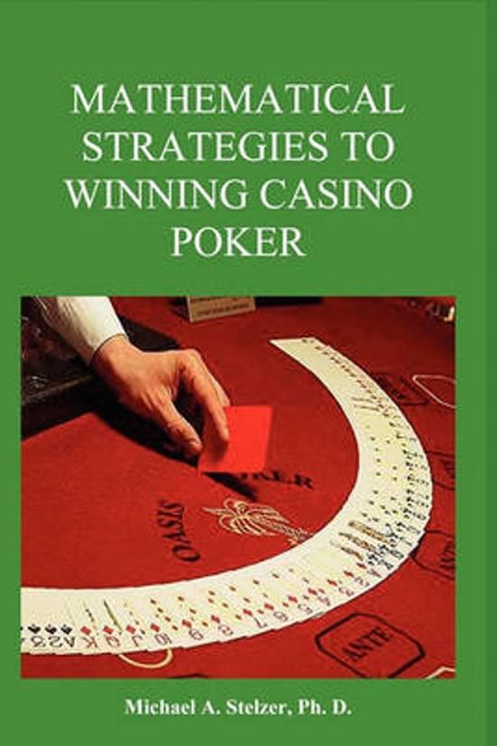 Mathematical Strategies to Winning Casino Poker