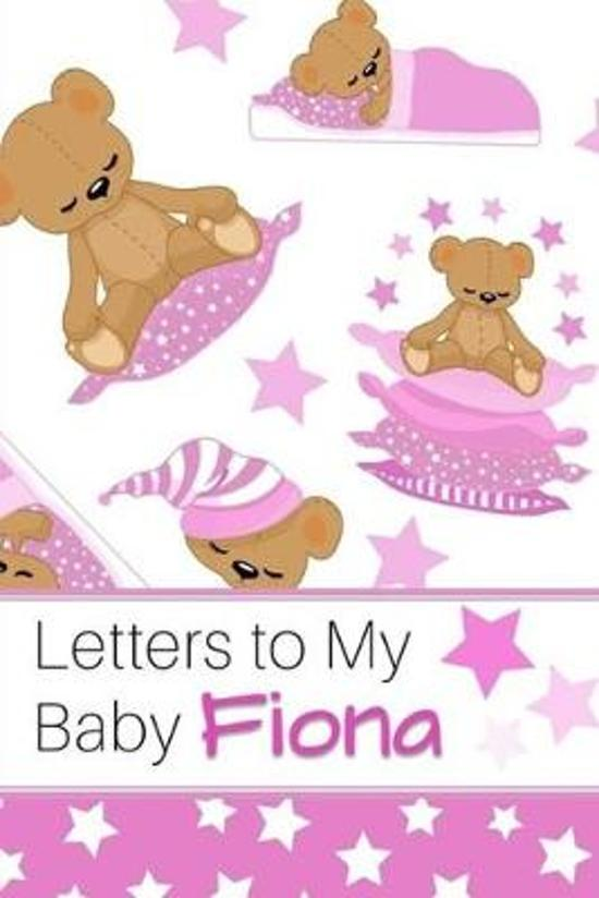Letters to My Baby Fiona: Personalized Journal for New Mommies with Baby Girl Name