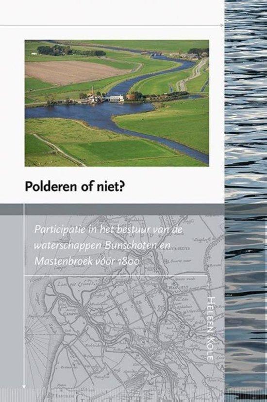 Polderen of niet? Participatie in het bestuur van de waterschappen Bunschoten en Mastenbroek vóór 1800