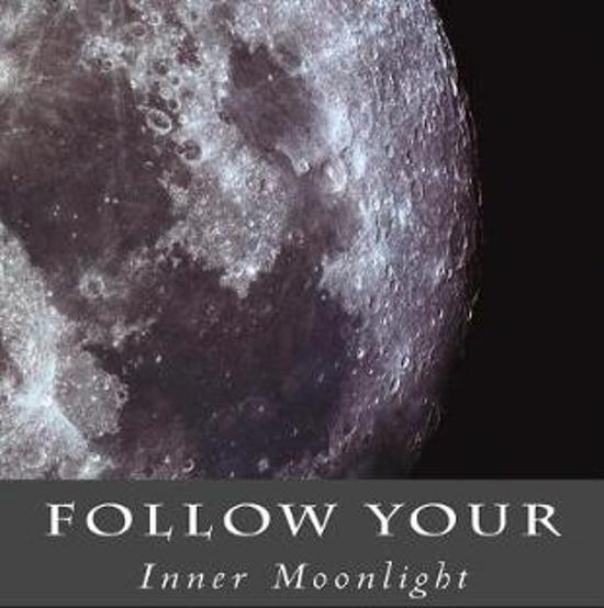 Follow Your Inner Moonlight