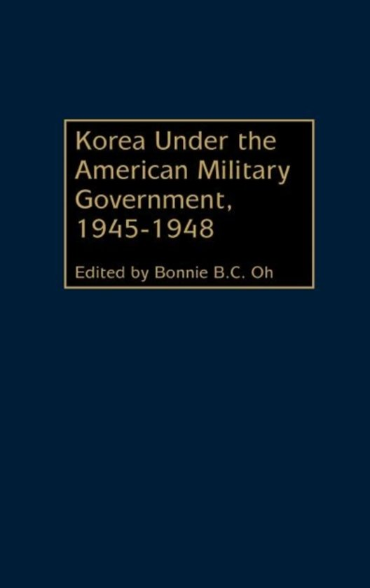 Korea Under the American Military Government, 1945-1948