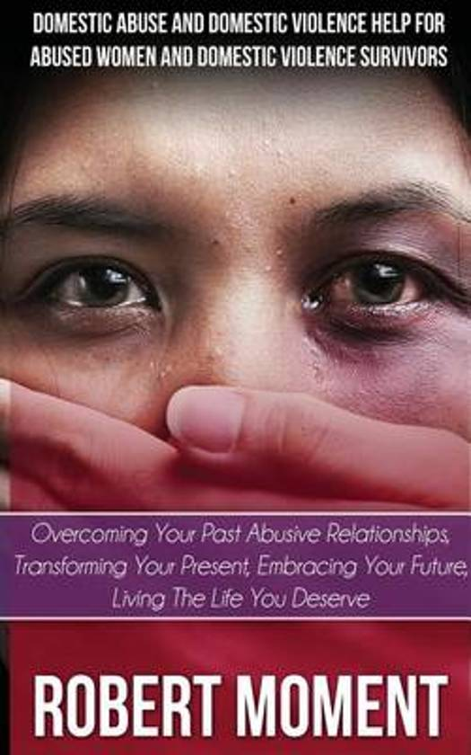 Domestic Abuse and Domestic Violence Help for Abused Women and Domestic Survivors