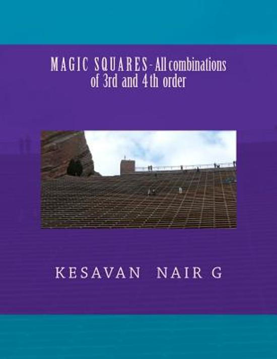 Magic Squares - All Combinations of 3rd and 4th Order