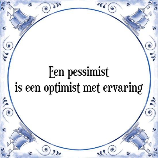 Tegeltje Met Spreuk Tegeltjeswijsheid Een Pessimist Is Een Optimist Met Ervaring Kado Verpakking Plakhanger