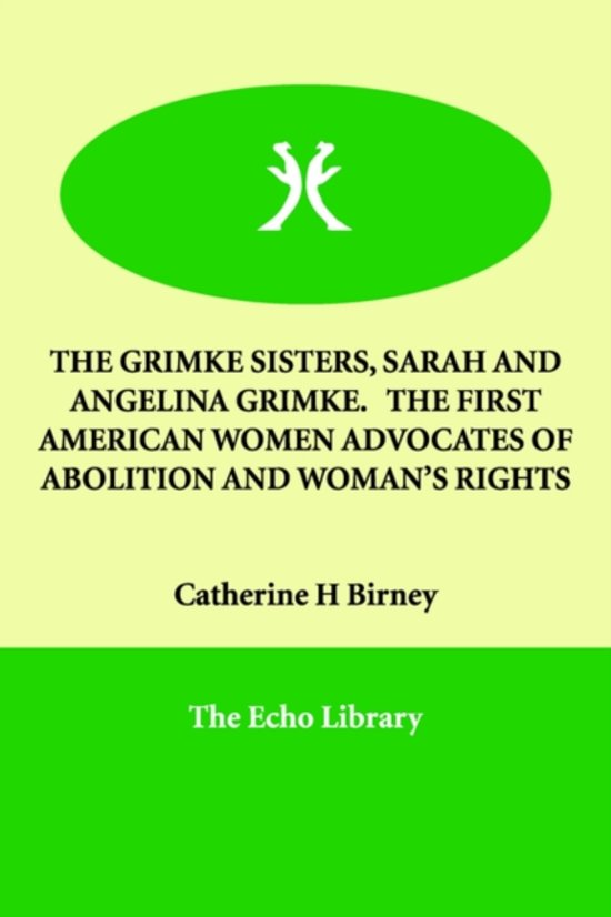"an introduction to the life of sarah and angelina grimke The queerness in the writing and personal life of angelina ""rebecca villarreal on angelina weld grimke introduction the selected works of angelina weld."