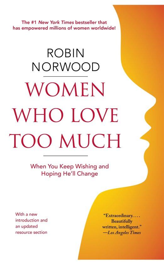 Boek cover Women Who Love Too Much van Robin Norwood (Paperback)
