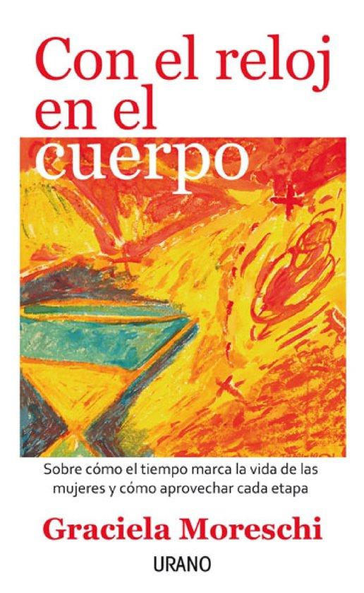 Bolcom Con El Reloj En El Cuerpo Ebook Graciela Moreschi