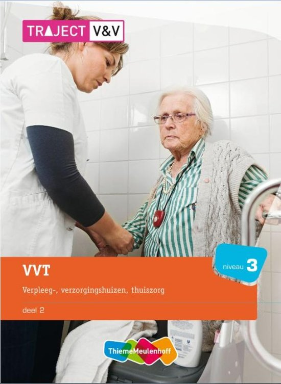 Traject V V VVT verpleeg verzorgingshuizen thuiszorg Deel 2