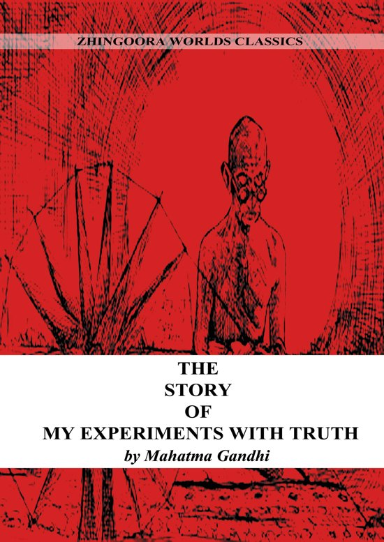 mohandas k gandhi the story of my experiments with truth essay Download gandhi autobiography gandhi autobiography pdf an autobiography or my experiments with truth by: m k gandhi.