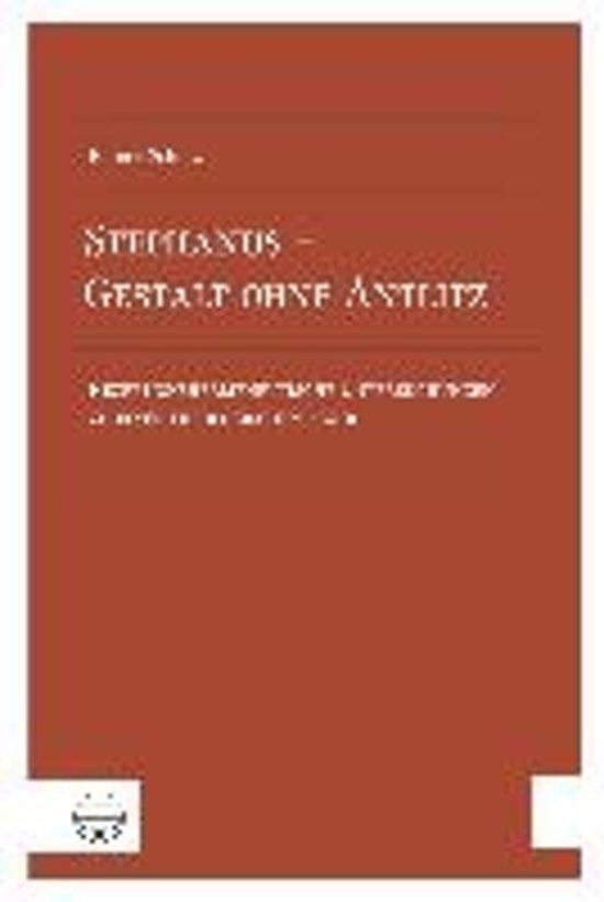 Stephanus - Gestalt Ohne Antlitz
