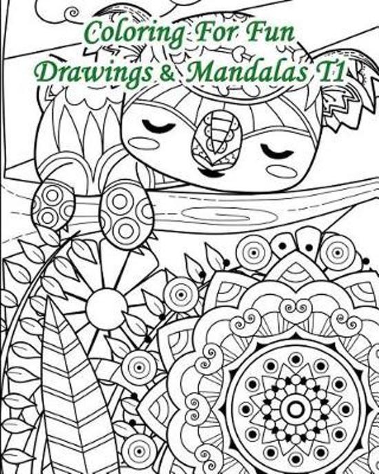 Coloring for Fun - Drawings & Mandalas T1