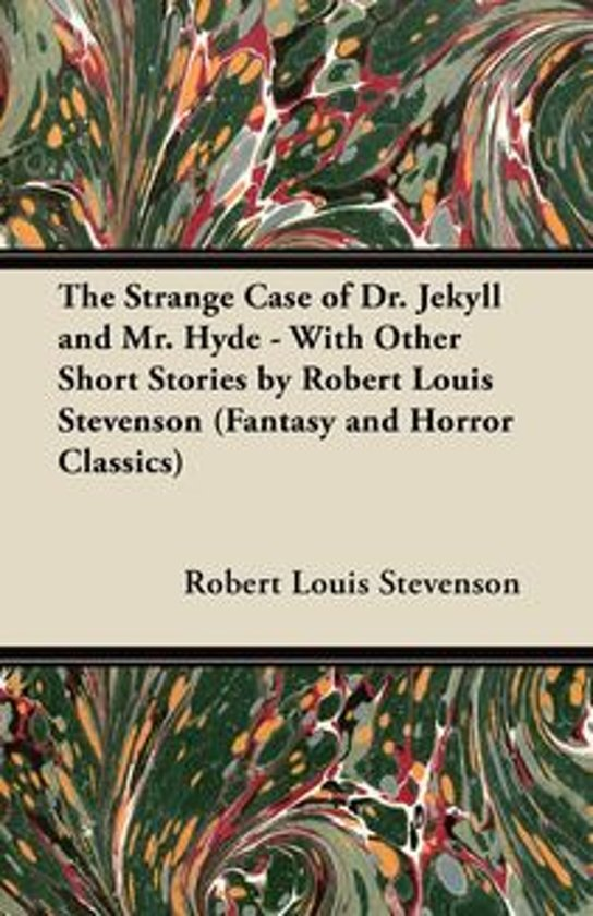 how far is the strange case of dr jekyll and mr hyde by robert louis stevenson just a horror story e