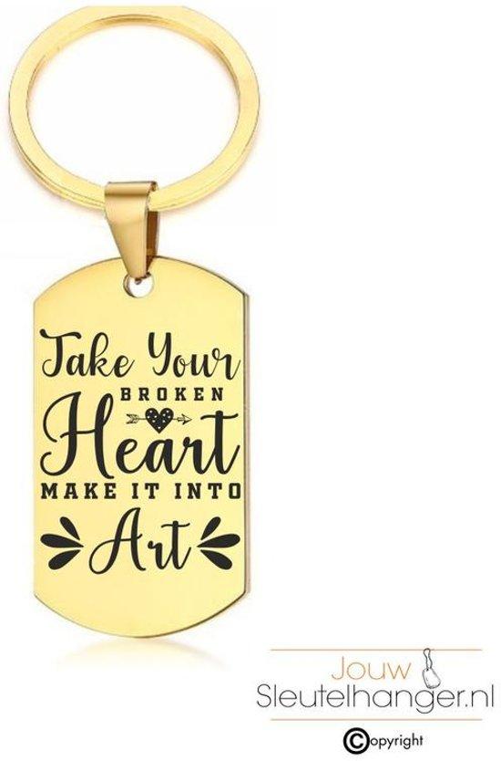 Sleutelhanger RVS - Take Your Broken Heart Make It Into Art