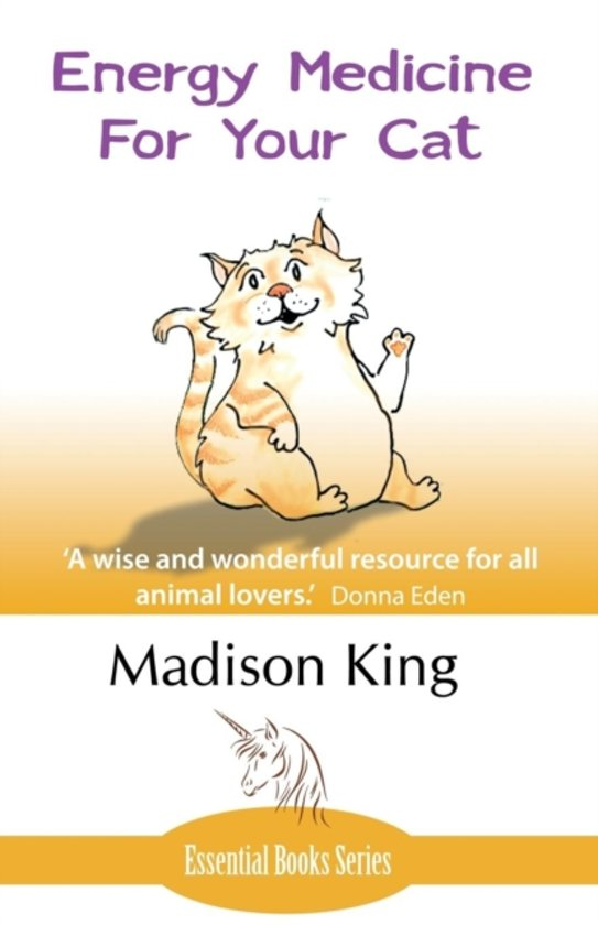 energy medicine for your cat an essential guide to working with your cat in a natural organic heartfelt way