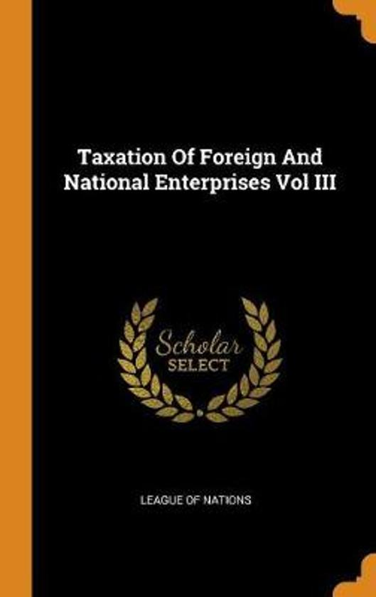 Taxation of Foreign and National Enterprises Vol III
