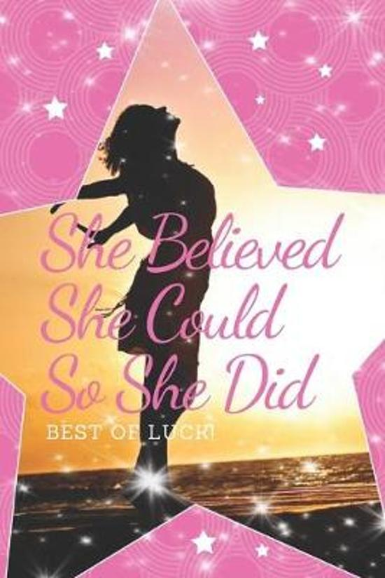 She Believed She Could So She Did: Pink Journal, Beautiful Inspirational Gift For Girls And Women, Perfect Graduation Gift