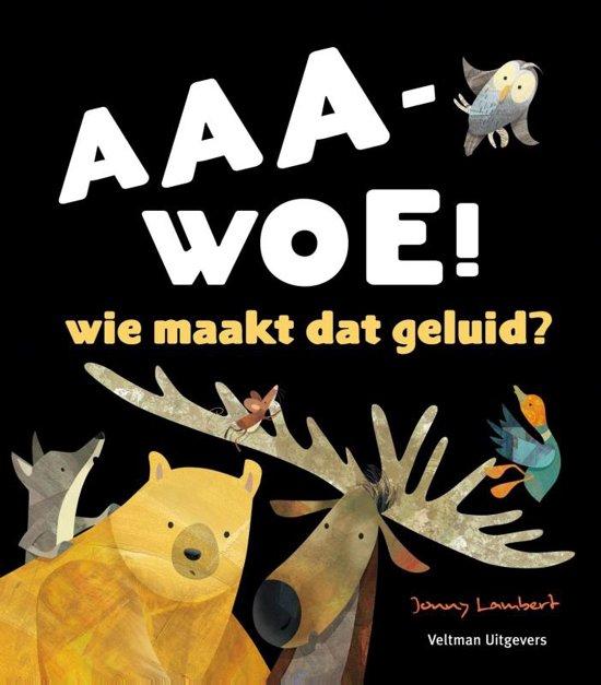AAA-WOE! wie maakt dat geluid?