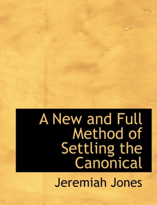 A New and Full Method of Settling the Canonical
