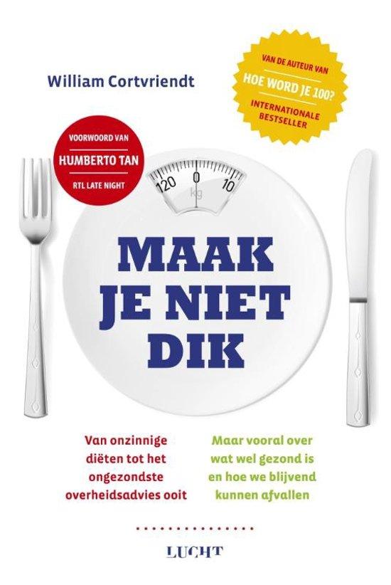 Boek cover Maak je niet dik van William Cortvriendt (Paperback)