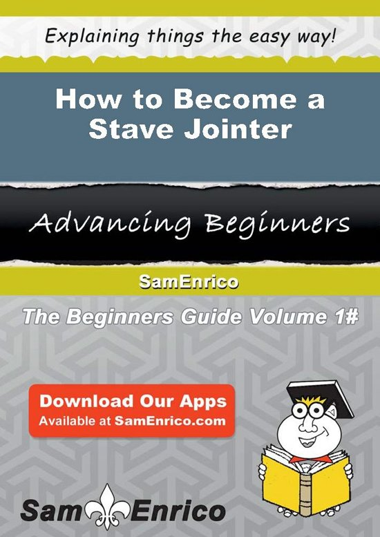 How to Become a Stave Jointer