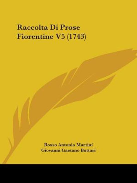 Boek cover Raccolta Di Prose Fiorentine V5 (1743) van Rosso Antonio Martini (Paperback)
