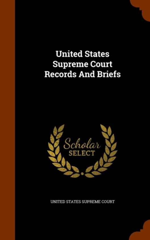 United States Supreme Court Records and Briefs