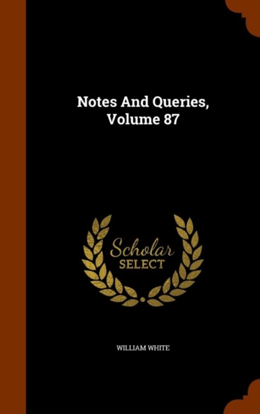 Notes and Queries, Volume 87