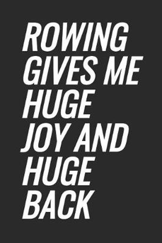 Rowing Gives Me Huge Joy And Huge Back