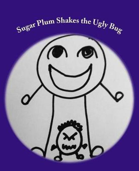 Sugar Plum Shakes the Ugly Bug