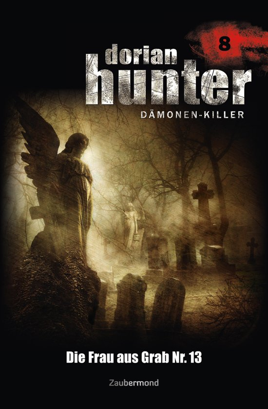 Dorian Hunter 8 - Die Frau aus Grab Nr. 13