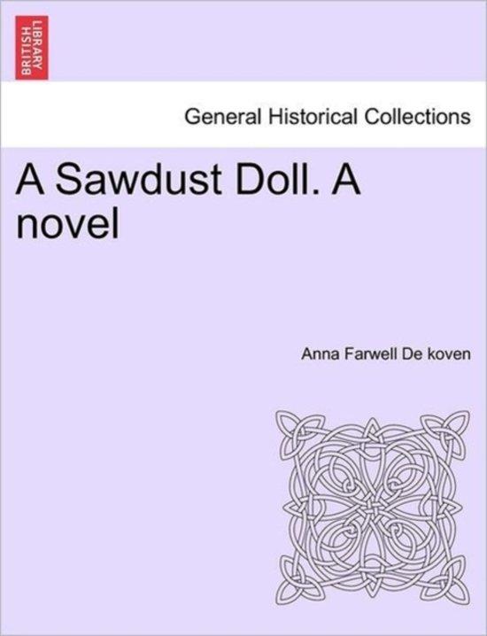 A Sawdust Doll. a Novel