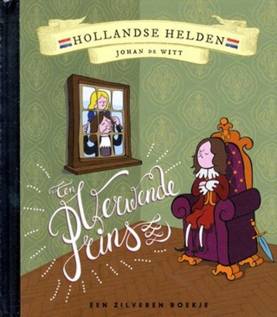 Hollandse Helden 10 - Johan de Witt - Zilveren boekje - Een Verwende Prins