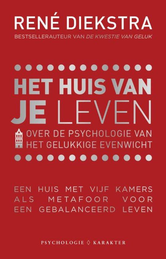 Het huis van je leven - Over de psychologie van het gelukkige evenwicht