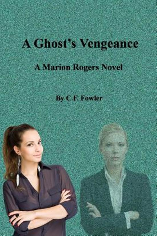A Ghost's Vengeance: A Marion Rogers Novel