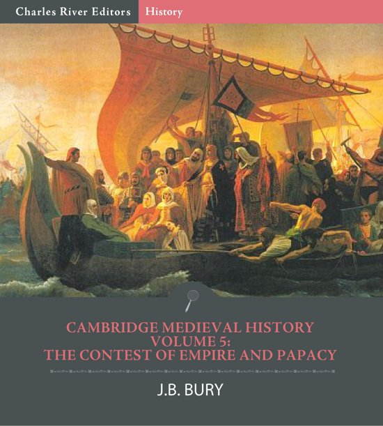 Cambridge Medieval HistoryVolume V: The Contest of Empire and Papacy