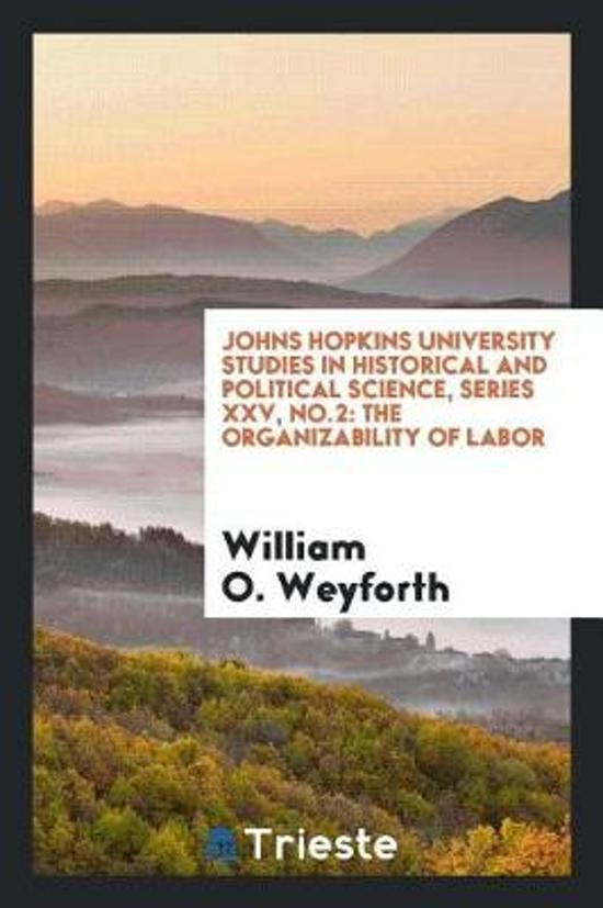 Johns Hopkins University Studies in Historical and Political Science, Series XXV, No.2