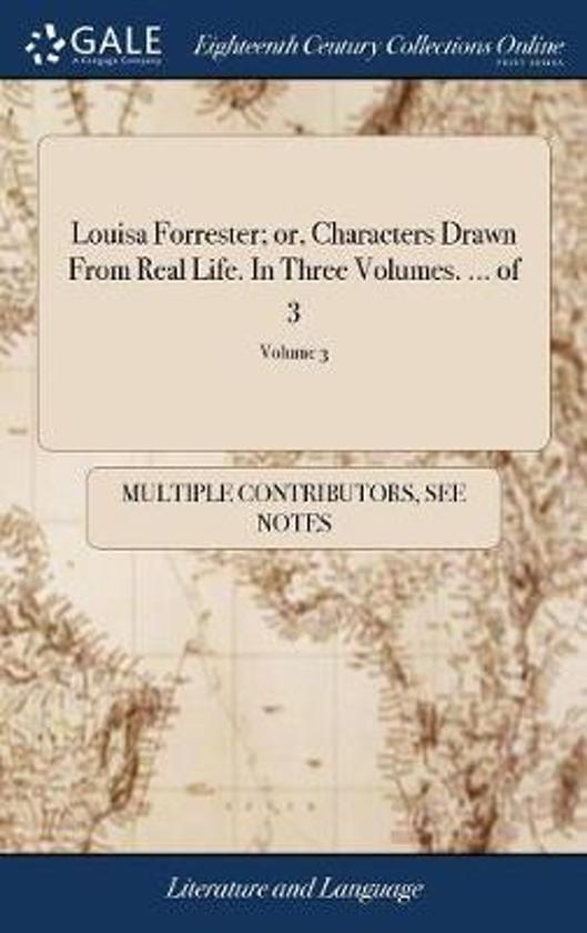 Louisa Forrester; Or, Characters Drawn from Real Life. in Three Volumes. ... of 3; Volume 3