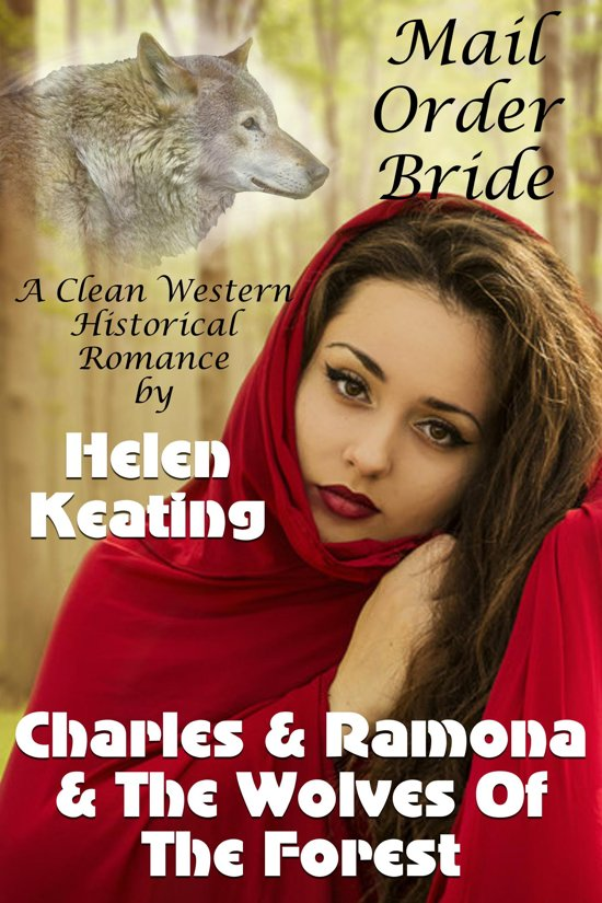 Mail Order Bride: Charles & Ramona & The Wolves Of The Forest