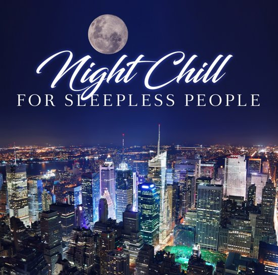 Night Chill For Sleepless Peop