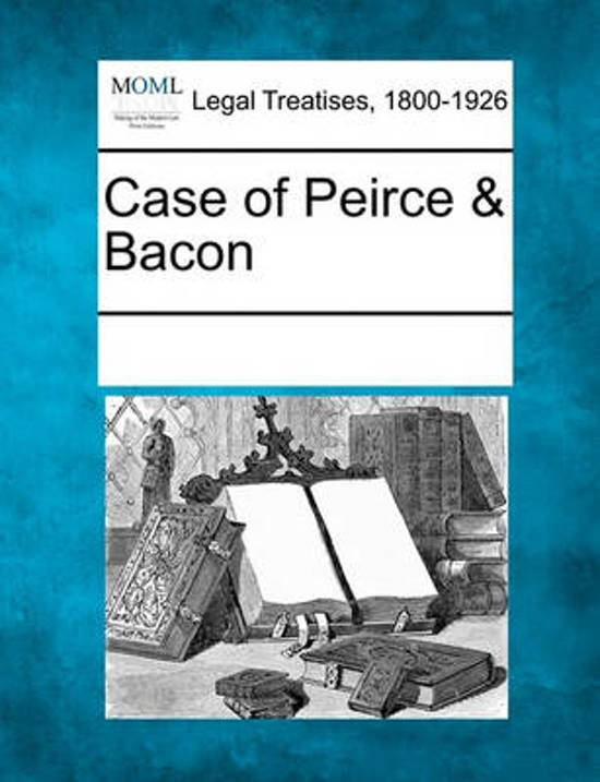 Case of Peirce & Bacon