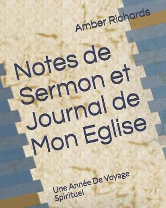 Notes de Sermon Et Journal de Mon Eglise