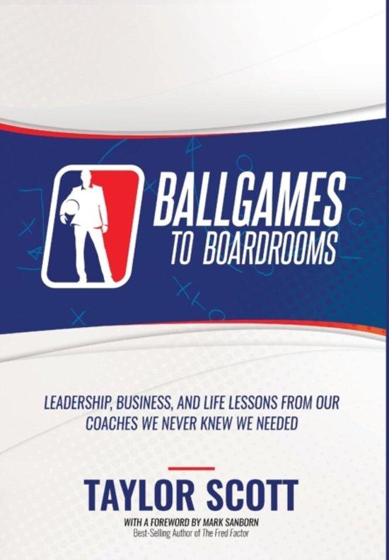 Ballgames to Boardrooms