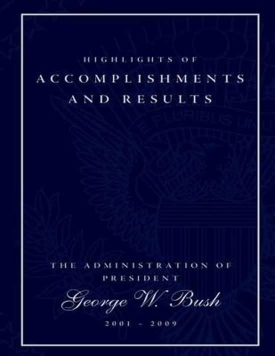 Highlights of Accomplishments and Result- The Administration of President George W. Bush 2001-2009