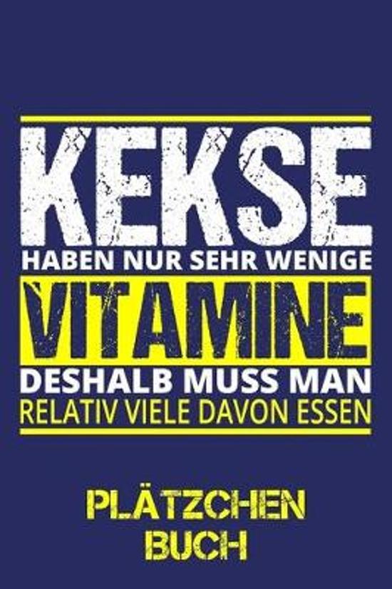 Pl�tzchen Buch: Pl�tzchenrezepte zum selbst eintragen / DIN A5 - 6x9'' - 120 Seiten mit Rezeptvorlagen / Lustiger Kekse Vitamine Spruch