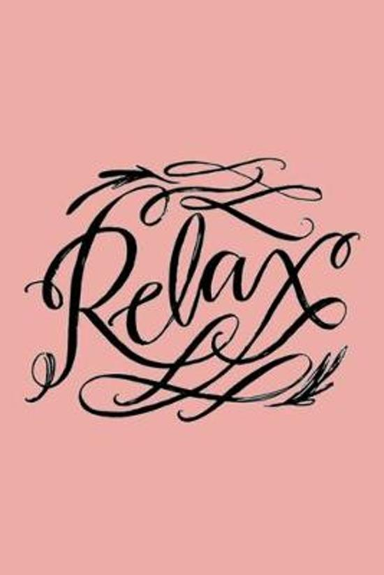 Relax: Dot Grid Journal, 110 Pages, 6X9 inches, Lettering Message on Pink matte cover, dotted notebook, bullet journaling, le